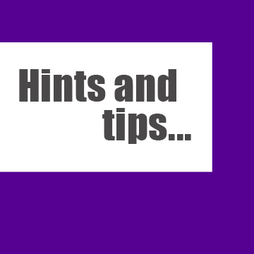 Hints and tips for